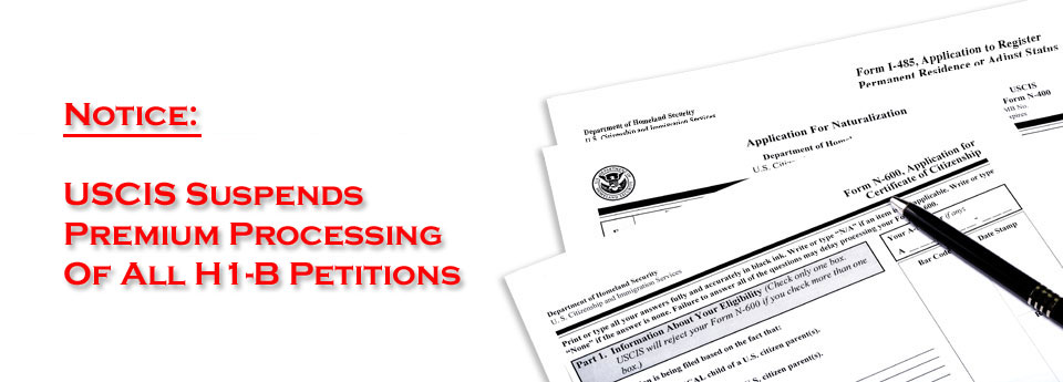USCIS Suspends Premium Processing of All H1-B Petitions